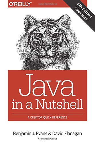 Java in a Nutshell: A Desktop Quick Reference by O Reilly Media