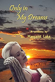 Only In My Dreams by [Lake, Margaret]