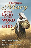The Virgin Mary in the Light of the Word of God, Labib Mikhail, Nasser Farag, Translation and Contributions, 0982707495