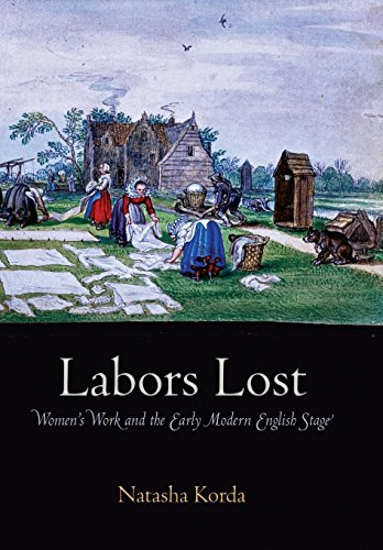 Labors Lost: Women's Work and the Early Modern English - Early Stage Modern English