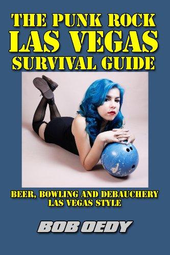 the-punk-rock-las-vegas-survival-guide-beer-bowling-and-debauchery-las-vegas-style