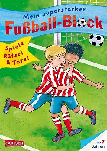 Mein superstarker Fußball-Block: Spiele, Rätsel, Tore