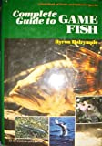 Complete Guide to Game Fish, Byron W. Dalrymple, 0442219784