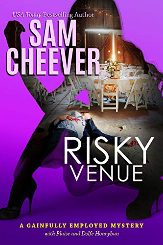 Risky Venue (Gainfully Employed Book 5) by [Cheever, Sam ]