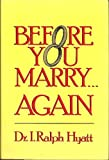Before You Marry Again (or for the First Time), I. Ralph Hyatt, 0394412478