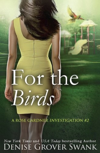 For the Birds: Rose Gardner Investigations #2 (Volume 2)