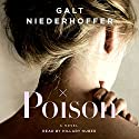 Poison: A Novel Audiobook by Galt Niederhoffer Narrated by Hillary Huber