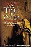 img - for A time to weep =: [ Et li-vekot] : the fall of Jerusalem and Beitar book / textbook / text book