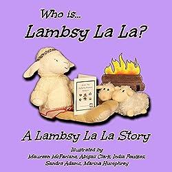 Who Is Lambsy La La?