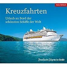 Kreuzfahrten: Urlaub an Bord der schönsten Schiffe der Welt Hörbuch von  div. Gesprochen von: Olaf Pessler, Markus Kästle