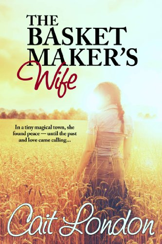The Basket Maker's Wife (Baskets Book 1) by [London, Cait]