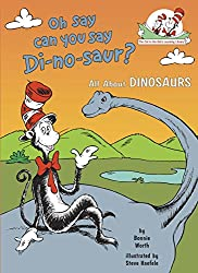 Oh Say Can You Say Di-no-saur? (Cat in the Hat's Learning Library)