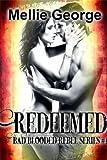 Redeemed: Bad Blooded Rebel Series #4