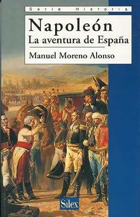 Napoleón. La aventura de España eBook: Alonso, Manuel Moreno: Amazon.es: Tienda Kindle
