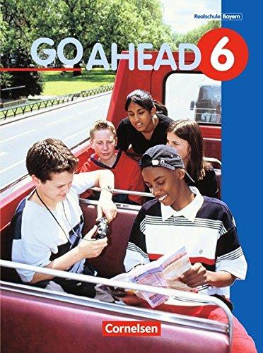 Go Ahead - Ausgabe für die sechsstufige Realschule in Bayern: 6. Jahrgangsstufe - Schülerbuch