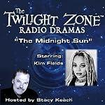 The Midnight Sun: The Twilight Zone Radio Dramas | Rod Serling