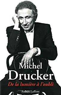 De la lumière à l'oubli, Drucker, Michel