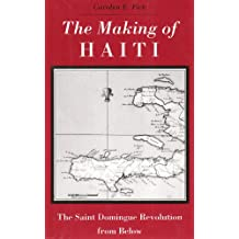 Making Haiti: Saint Domingue Revolution From Below