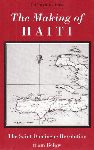 The Making of Haiti: Saint Domingue Revolution From Below