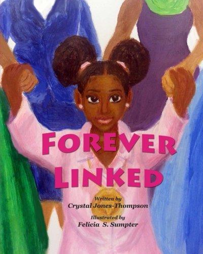 Forever Linked [Mrs. Crystal Elona Jones-Thompson] (Tapa Blanda)