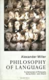 Philosophy of Language, Miller, Alex, 077351709X