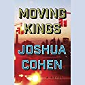 Moving Kings: A Novel Audiobook by Joshua Cohen Narrated by Jonathan Davis