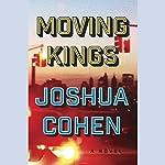 Moving Kings: A Novel   Joshua Cohen