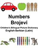 English-Serbian (Latin) Numbers/Brojevi Children's Bilingual Picture Dictionary