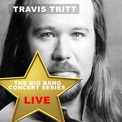 Travis Tritt Songs - Big Bang Concert Series: Travis Tritt (Live)
