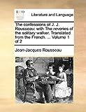 The Confessions of J J Rousseau, Jean-Jacques Rousseau, 1170816630