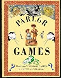 Parlor Games/Traditional Indoor Games to Amuse and Delight (Pocket Entertainments Series)