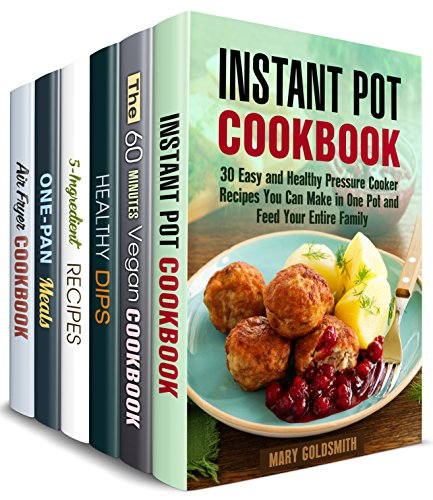 Quick Minimalist Cooking Box Set (6 in 1): Over 200 Pressure Cooker, Cast Iron, Air Fryer, Vegan and Vegetarian Meals to Make in No Time and Save Money by Mary Goldsmith, Mindy Preston, Claire Rodgers, Sheila Fuller