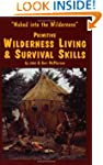 Primitive Wilderness Living & Surviva...