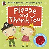 Pirate Pete and Princess Polly Please and Thank You by Ladybird Ladybird (2013-02-26)