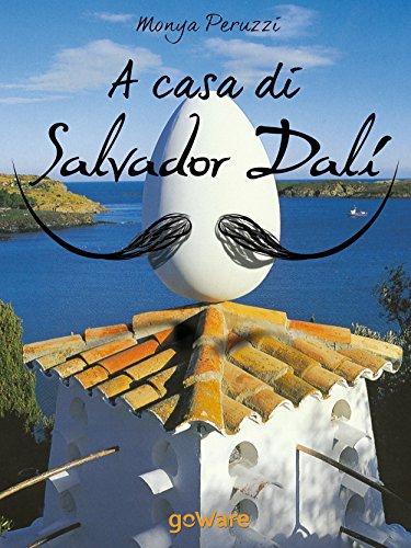 A casa di Salvador Dalí: Una visita guidata nella Casa Museo di Port Lligat (Guide d'autore) (Italian Edition)