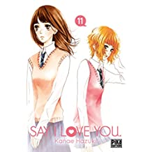 Say I Love You. T11 (French Edition)