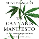 The Cannabis Manifesto: A New Paradigm for Wellness Audiobook by Steve DeAngelo, Willie L. Brown - foreword Narrated by Andy Barnett