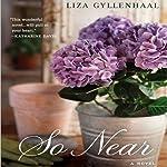 So Near | Liza Gyllenhaal