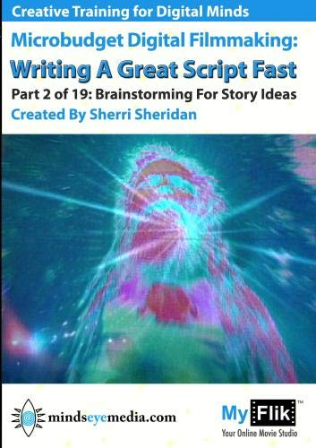 Writing A Great Script Fast: Part 2 Brainstorming For Story Ideas]()