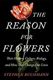 Gifts Flowers Food Best Deals - The Reason for Flowers: Their History, Culture, Biology, and How They Change Our Lives