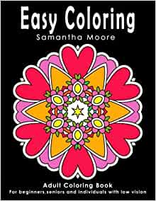 Easy Coloring: Adult Coloring Book for beginners, seniors ...