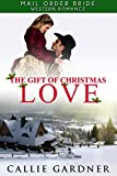 Mail Order Bride: The Gift of Christmas Love: Sweet, Clean, Inspirational Western Historical Romance