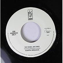 Garth Brooks 45 RPM We Shall Be Free / Night Rider's Lament