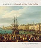 img - for Marseille: The Cradle of White Corded Quilting book / textbook / text book