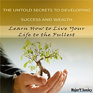 The Untold Secrets to Developing Success and Wealth Audiobook