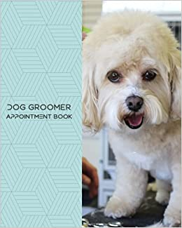 Dog Groomer Appointment Book Daily Appointment Book Planner