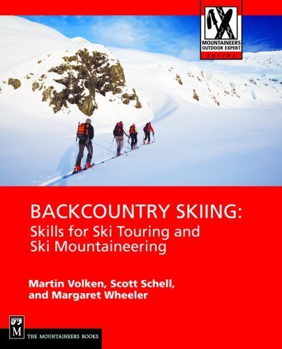 (Backcountry Skiing: Skills for Ski Touring and Ski Mountaineering (Mountaineers Outdoor Expert Series))