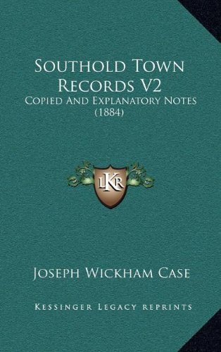 Southold Town Records V2: Copied And Explanatory Notes (1884) PDF