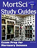 Mortsci Funeral Service Study Guides - Exam Prep for Mortuary Science: Mortician's resource