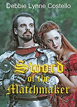Sword of the Matchmaker by [Costello, Debbie Lynne]